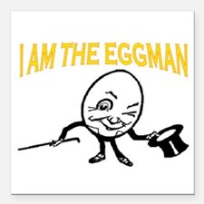 "I AM THE EGGMAN Square Car Magnet 3"" x 3"""