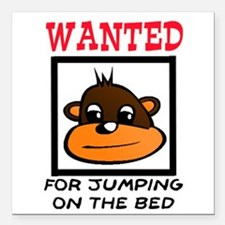 """WANTED: JUMPING ON THE BED Square Car Magnet 3"""" x"""
