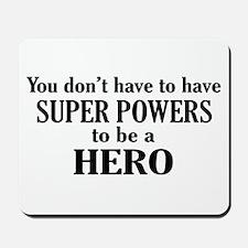 Be A Hero Mousepad
