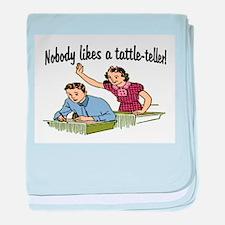 NOBODY LIKES A TATTLE-TELLER baby blanket