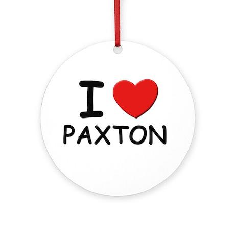 I love Paxton Ornament (Round)