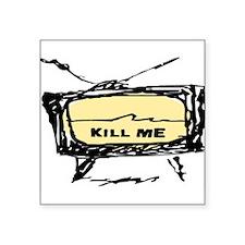 """KILL ME! (TELEVISION) Square Sticker 3"""" x 3"""""""