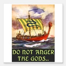 "DO NOT ANGER THE GODS Square Car Magnet 3"" x 3"""