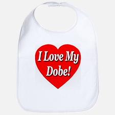 I Love My Dobe! Bib