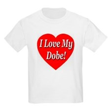I Love My Dobe! Kids T-Shirt