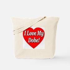 I Love My Dobe! Tote Bag
