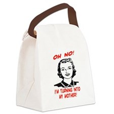 TURNING INTO MY MOTHER Canvas Lunch Bag