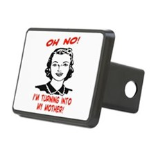 TURNING INTO MY MOTHER Hitch Cover