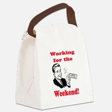 WORKING FOR THE WEEKEND Canvas Lunch Bag