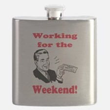 WORKING FOR THE WEEKEND Flask