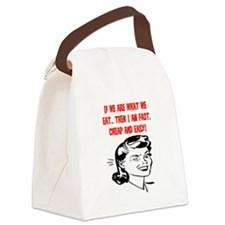 IF WE ARE WHAT WE EAT Canvas Lunch Bag