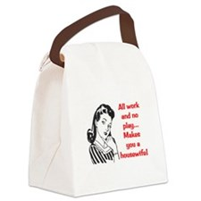 ALL WORK AND NO PLAY.. Canvas Lunch Bag
