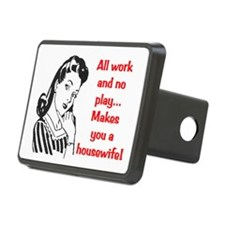 ALL WORK AND NO PLAY.. Hitch Cover