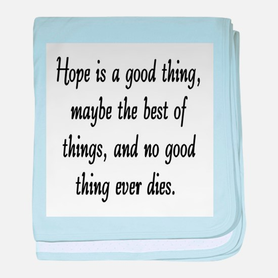 HOPE IS A GOOD THING baby blanket
