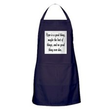 HOPE IS A GOOD THING Apron (dark)