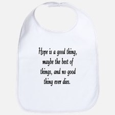 HOPE IS A GOOD THING Bib