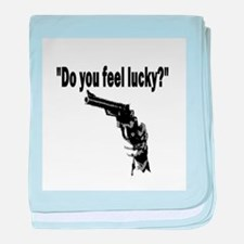 DO YOU FEEL LUCKY (GUN) baby blanket