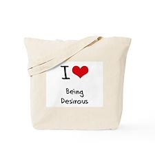 I Love Being Desirous Tote Bag