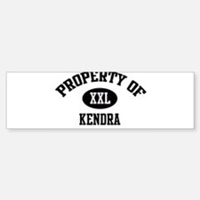 Property of Kendra Bumper Bumper Bumper Sticker
