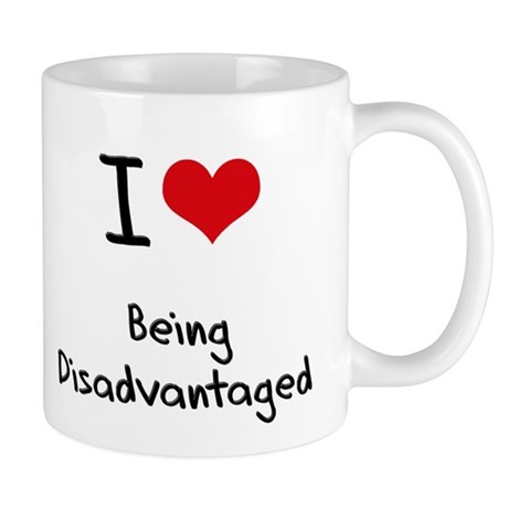 I Love Being Disadvantaged Mug