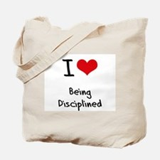 I Love Being Disciplined Tote Bag