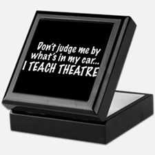 Don't judge me...I teach theatre Keepsake Box