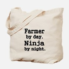 Farmer by day. Ninja by Night. Tote Bag