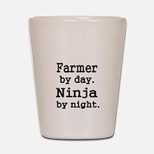 Farmer by day. Ninja by Night. Shot Glass