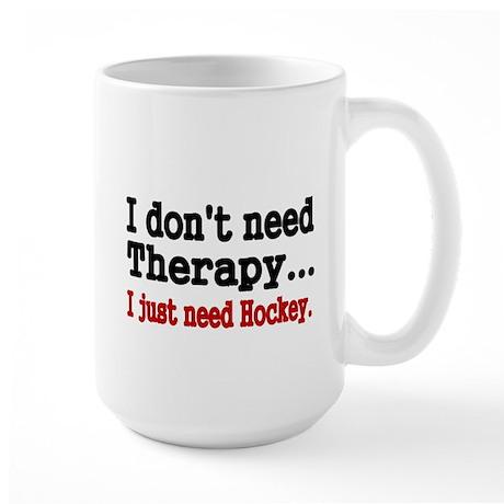 I dont need therapy. I just need Hockey. Mug
