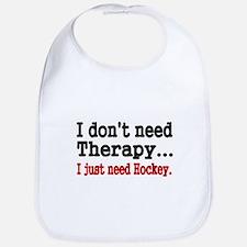 I dont need therapy. I just need Hockey. Bib