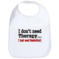 I dont need therapy. I just need Basketball Bib