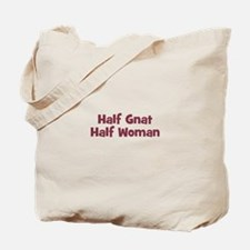 Half GNAT Half Woman Tote Bag
