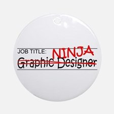 Job Ninja Graphic Designer Ornament (Round)