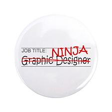 "Job Ninja Graphic Designer 3.5"" Button"