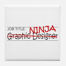 Job Ninja Graphic Designer Tile Coaster