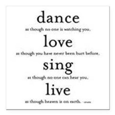 "Dance, Love, Sing, Live Square Car Magnet 3"" x 3"""