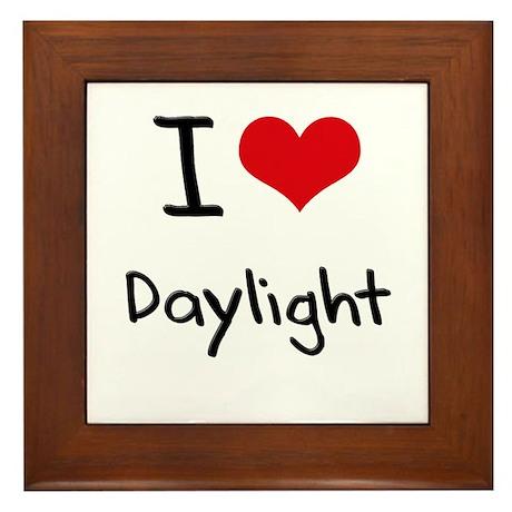 I Love Daylight Framed Tile
