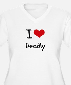 I Love Deadly Plus Size T-Shirt
