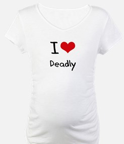 I Love Deadly Shirt