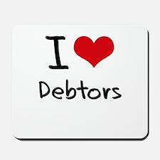 I Love Debtors Mousepad