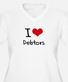 I Love Debtors Plus Size T-Shirt