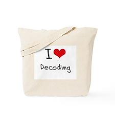 I Love Decoding Tote Bag