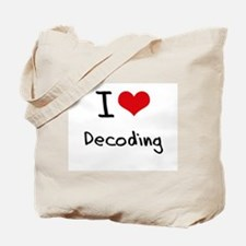 I Love Decoding Tote Bag
