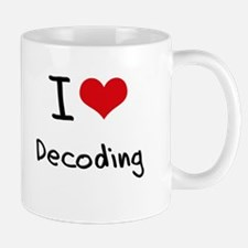 I Love Decoding Mug