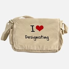 I Love Designating Messenger Bag