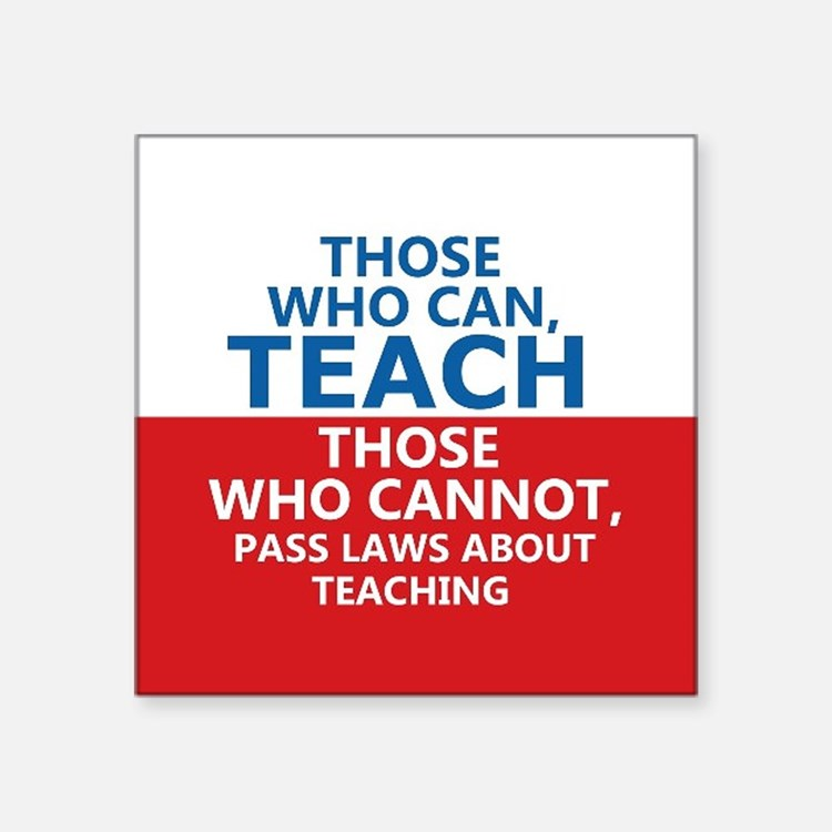 "Those Who Can, Teach Square Sticker 3"" x 3"""