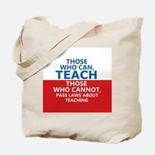 Those Who Can, Teach Tote Bag