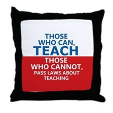 Those Who Can, Teach Throw Pillow