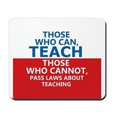 Those Who Can, Teach Mousepad