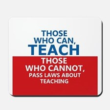 Those Who Can, Teach Mousepad